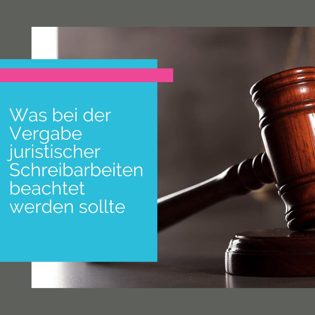 Was bei der Vergabe juristischer Schreibarbeiten beachtet werden sollte