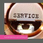 Blogfoto Kundenservice von Anfang an
