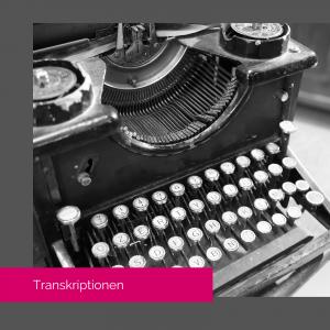 Read more about the article Transkriptionen heute – wird das noch benötigt?